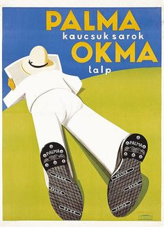 Palma gum shoes ad by Tibor Pólya Shoes Ads, Cat Names, Illustrations And Posters, Vintage Advertisements, The Past, Advertising, History, Retro, Modern