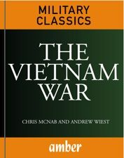 The Vietnam War by Chris McNab and Andrew Wiest is a timely account of the 6,000-day conflict in Southeast Asia. The lucid, authoritative text includes eye-witness accounts of the battles and incidents of America's undeclared war. The book provides a graphic and compelling account of one of the most brutal conflicts of modern history.