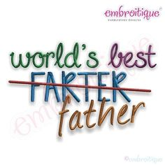 World's Best Father - 5 Sizes! | Tags | Machine Embroidery Designs | SWAKembroidery.com Embroitique