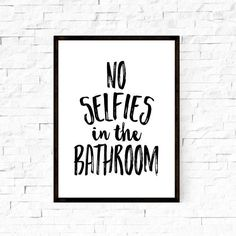 No Selfies In The Bathroom Art Bathroom Sign Bathroom Sign Funny Wall Art Funny Art Bathroom Wall Decor Funny Bathroom Wall Art Printable