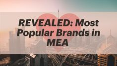 Most popular brands in the Middle East and Africa according to a brand new report that analyzed more than 700 brands from 15 different industries including retail brands, makeup brands, fashion brands, food brands, cosmetics brands, and more. Makeup Brands, East Africa, Most Popular, Middle East, Fashion Brands, Digital Marketing, Retail, Cosmetics, Food
