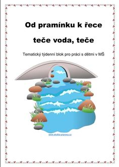 Týdenní blok: OD PRAMÍNKU K ŘECE... Water Cycle, Science, How To Plan, Education, Reading, Books, Livros, Libros, Word Reading