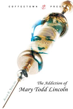 THE ADDICTION OF MARY TODD LINCOLN by Anne E. Beidler delves into the tragedy and embarrassment of drug addiction that Mrs. Lincoln faced even before her husband's untimely death.