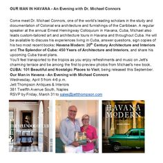 """Our Man In Havana - An Evening with Dr. Michael Connors on April 5, 2017, from 4:00 - 6:00 PM, at Jett Thompson Antiques & Interiors. Preview my newest book, """"Cuba: 101 Beautiful and Nostalgic Places to Visit."""""""