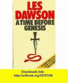 A Time Before Genesis (9780241117910) Les Dawson , ISBN-10: 0241117917  , ISBN-13: 978-0241117910 ,  , tutorials , pdf , ebook , torrent , downloads , rapidshare , filesonic , hotfile , megaupload , fileserve