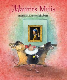Maurits Mouse by Ingrid and Dieter Schubert. Every night, as soon as it is quiet . Eric Carle, Rembrandt, Illustrator, Museum, Adventure, Cool Stuff, Night, Movie Posters, Painting