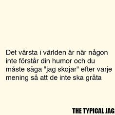 Silly Quotes, Lyric Quotes, Life Quotes, Swedish Quotes, Funny Memes, Jokes, Pretty Quotes, Feeling Sad, Inspirational Thoughts