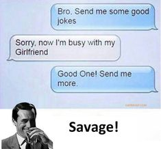 Read Savage texts from the story Memes {completed}✔︎ by (★Moon Mother★) with reads. Very Funny Texts, Funny Texts Jokes, Text Jokes, Crazy Funny Memes, Really Funny Memes, Funny Relatable Memes, Haha Funny, Funny Shit, Hilarious