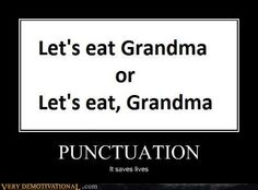 Option 1: You have a tasty meal of Grandma  Option 2: Grandma has a meal with you.  LEARN IT PEOPLE.