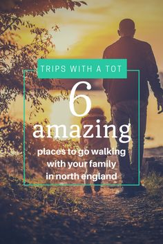 6 ideas of where to go walking with your family in the countryside, north england