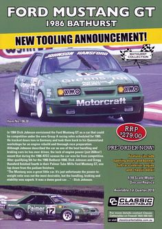 Pre Order scale Dick Johnson and Gregg Hansford Ford Mustang GT 1986 James Hardie Bathurst Model features opening doors and bonnet to reveal detailed engine. Comes with certificate of authenticity. Scheduled Production of Due the quarter of 2018 Ford Mustang Gt, Race Cars, James Hardie, Engineering, Racing, Authenticity, Certificate, Model, Scale