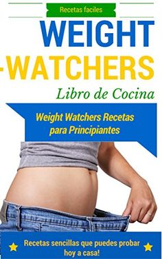 awesome Perder peso: con la dieta Weight Watchers - Dieta y recetas para principiantes (Recetas para perder peso - Ideas para cuidar el peso nº 1)