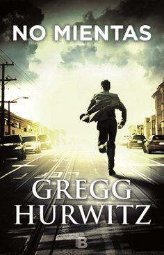 """""""No mientas"""" - Greg Hurwitz (Libros que hay que leer)"""