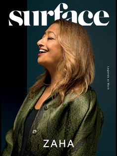 Zaha Hadid on the cover of surface mag. Baghdad-born female holding her own in the world of starchitects.