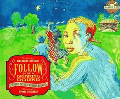 Follow the Drinking Gourd. Book and CD.