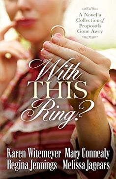 With This Ring?: A Novella Collection of Proposals Gone Awry by Karen Witemeyer http://smile.amazon.com/dp/0764217720/ref=cm_sw_r_pi_dp_JLB6vb0G2AK8T