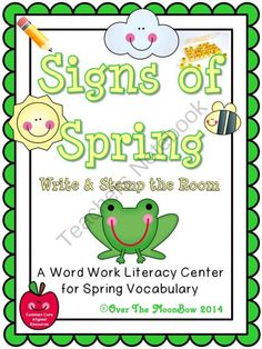 Signs of Spring Write / Stamp the Room Activity Pack from overthemoonbow on TeachersNotebook.com -  (19 pages)  - This engaging, spring themed activity pack will help your students practice reading, writing, & vocabulary; a perfect complement to your seasonal activities!
