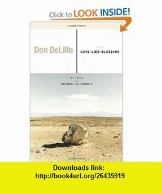 Love-Lies-Bleeding A Play (9780743273060) Don DeLillo , ISBN-10: 0743273060  , ISBN-13: 978-0743273060 ,  , tutorials , pdf , ebook , torrent , downloads , rapidshare , filesonic , hotfile , megaupload , fileserve