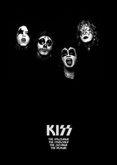 Kiss - only because of low ses aka began background.