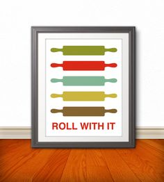 Rolling Pin Print Poster, Mid Century Art, Quote Print, Kitchen Art, Retro - Rolling Pin: Roll With It - 11x14. $16.00, via Etsy.