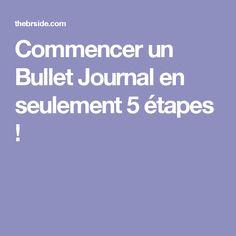 Commencer un Bullet Journal en seulement 5 étapes ! Filofax, Bullet Journal Inspiration, Bujo, Diy And Crafts, Doodle, Hacks, Wedding, Beautiful, Journal Ideas