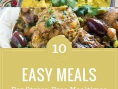 10 Easy Meals for Stress-free Weeknights. With these 10 easy recipes on hand, dinner need never be stressful again.
