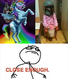 Boba Fett is riding on Rainbow Dash!!! With a hilarious close enough!