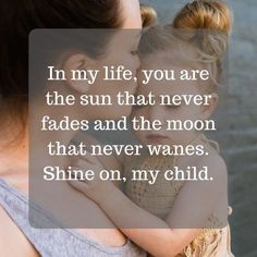 Loving Your Children Quotes, Only Child Quotes, Love My Kids Quotes, Mothers Quotes To Children, Mothers Love Quotes, Mom Quotes From Daughter, Mommy Quotes, Baby Quotes, Love Yourself Quotes