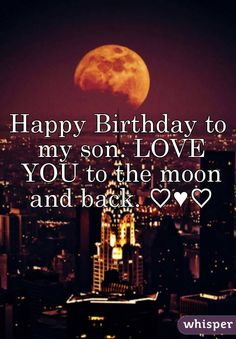 Happy Birthday Wiches : QUOTATION - Image : Birthday Quotes - Description birthday son love you to the moon and back Happy Birthday Wishes Nephew, Birthday Messages For Son, Nephew Birthday Quotes, Happy Birthday Pictures, Birthday Blessings, Birthday Wishes Cards, Happy Birthday Quotes, Sons Birthday, Happy Quotes