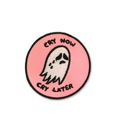 """Cry always Original Sara M. Lyons artwork featuring a crying white ghost on a light pink patch. Text above and below the ghost reads: """"Cry now/Cry later"""". Patch measures 3.5"""" in diameter. It is an iro"""