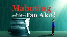 """Tagalog Full Christian Movie   """"Mabuting Tao Ako!""""   How to Be Good Peop... Film Trailer, Movie Trailers, Christian Videos, Christian Movies, Praise Songs, Worship Songs, Films Chrétiens, Tatto For Men, Bon Film"""