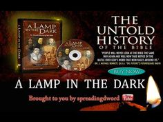 A Lamp In The Dark - The Untold History Of The Bible ~ Full Documentary - YouTube  Getting ready to have a bible study using this video...6 weeks of 30 minutes of video and 30 minutes of discussion!