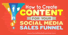 create and promote content to reach customers in social sales funnel