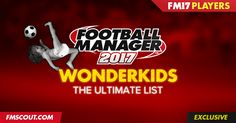 The ultimate guide to Football Manager 2017 wonderkids with personal recommendation ratings. Discover all FM 2017 wonderkids and FM17 best young talents.