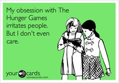 """My obsession with 'The Hunger Games' irritates people. But I don't even care."" Repin if you don't care! #HungerGames :)"