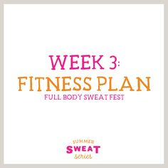 Summer SWEAT Series: Week 3 Food/Fitness Plan
