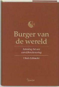 Burger van de wereld : inleiding tot een wereld-beschouwing / Ulrich Libbrecht - Ulrich J. Libbrecht