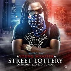 New mixtape From Young Scooter, Street Lottery, presented by DJ Scream and DJ Swamp Izzo. Features include Gucci Mane, Future, Bun B, Chief Keef, Ca$h Out and more.