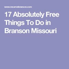 17 Absolutely Free Things To Do in Branson Missouri