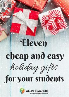 eleven cheap and easy holiday gifts for your students