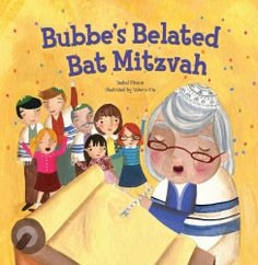 Jewish Childrens' book:   Bubbe's Belated Bat Mitzvah (Life Cycle) by Isabel Pinson http://www.amazon.com/dp/1467719501/ref=cm_sw_r_pi_dp_VFXMtb1XDMHA4ZGS
