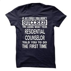 Residential Counselor T-Shirt #teeshirt #hoodie. GET YOURS => https://www.sunfrog.com/LifeStyle/Residential-Counselor-T-Shirt-50599767-Guys.html?id=60505