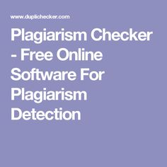 Plagiarism Checker - Free Online Software For Plagiarism Detection