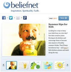 """We were thrilled that BeliefNet.com picked up our blog """"Summer Sips for Kids."""" Take a peek—and try our tips for fruit and veggie drinks!"""