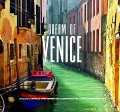Dream of Venice edited by JoAnn Locktov with photography by Charles Christopher.