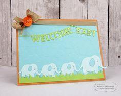 Kendra's Card Company: TE Sneak Peeks Day #3: Welcoming A Bundle of Joy   welcome baby