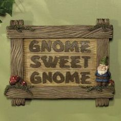 Gnome Sweet Gnome sign. I believe I need to add a sign like this to my little gnome wreath.