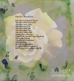 Prayer of St. Francis and Yellow Rose by Barbara Griffin. Lord make me an instrument of thy peace. A beautiful pale yellow rose background with watercolor floating flowers and leaves. Saint Francis Prayer, St Francis, Yellow Roses, Prayers, Joy, Peace, Flowers, San Francisco, Florals