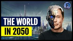The World in 2050 - YouTube Yesterday News, News Today, Scientia Potentia Est, Planet Earth Ii, Latest Technology Gadgets, Philosophy Of Science, Instagram And Snapchat, Artificial Intelligence, World