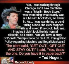 Ted Nugent, describing his visit to a Muslim bookstore and his question for the clerk. Muslim Book, Make Me Smile, I Laughed, Laughter, Funny Pictures, Funny Pics, That's Hilarious, Funny Quotes, Jokes